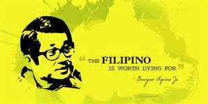 The Filipino is worth dying for - Ninoy