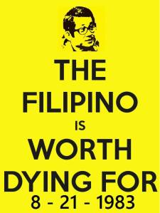 the filipino is worth dying for by ninoy aquino Rizal and ninoy aquino ninoy aquino said: the filipino is worth dying for well, ninoy is a hero today.